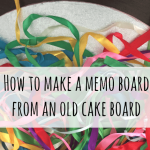 How to make a memo board from an old cake board….