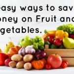 Seven easy ways to spend less on fruit and vegetables….