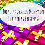 Do you waste money on presents at Christmas….
