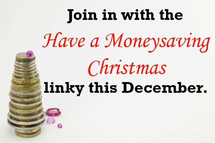 Join in with the 'Have a Moneysaving Christmas' linky this December….