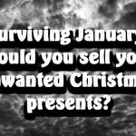 Surviving January – Is it OK to sell your unwanted Christmas gifts?