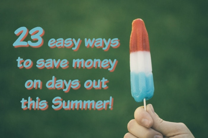 23 ways to save money on days out this Summer….