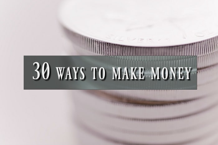 30 Ways to Make Money….