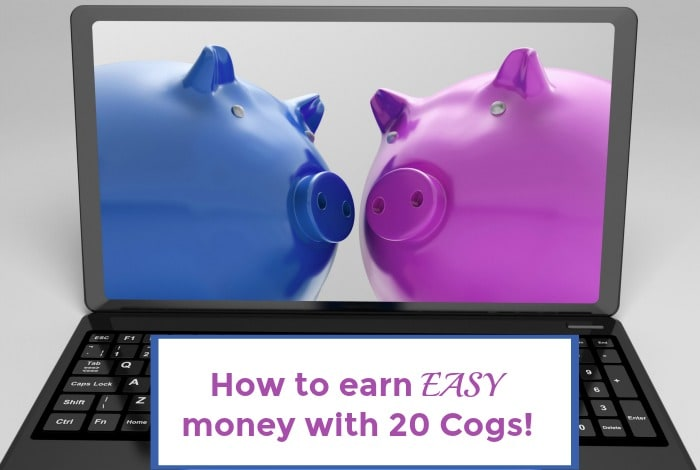 A new way to earn easy money with 20 Cogs….