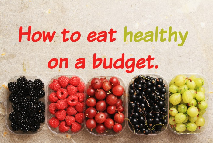 How to eat healthy on a budget….
