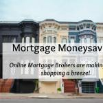 Online Mortgage Brokers are making home shopping a breeze….