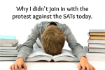 Why I didn't join in with the protest against the SATs today....