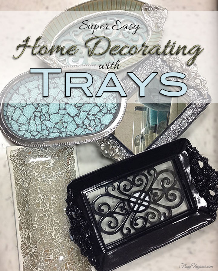 Easy Home Decorating With Trays
