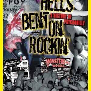 Hells Bent On Rockin': A History of Psychobilly