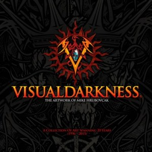 VISUALDARKNESS The Artwork Of Mike Hrubovcak