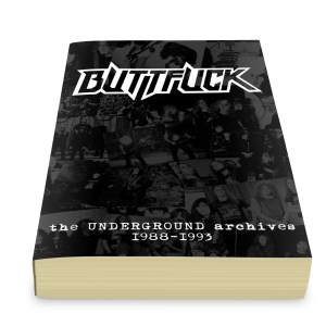 "BUTTFUCK ""The UNDERGROUND archives 1988 1993""FULL"
