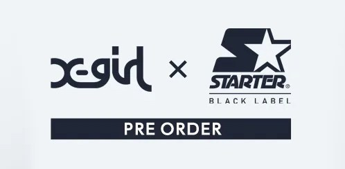 11月上旬~順時発売!X-girl × Starter Black Label (エックスガール スターター ブラック レーベル)