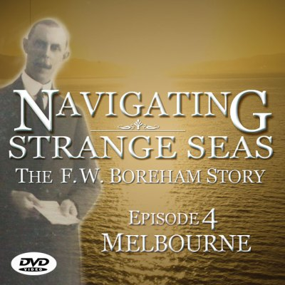 NAVIGATING STRANGE SEAS, The F.W. Boreham Story, online documentary - Episode 4, Melbourne