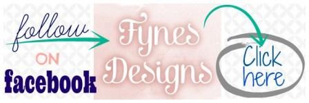 follow fynesdesigns.com on facebook