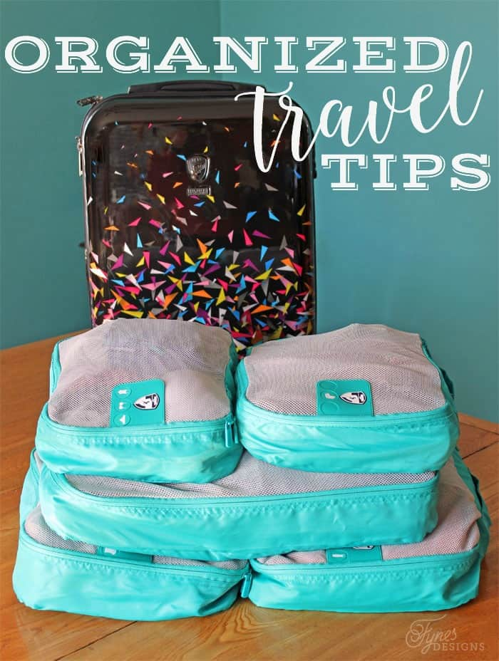 Staying Organized While Traveling- Packing Tips