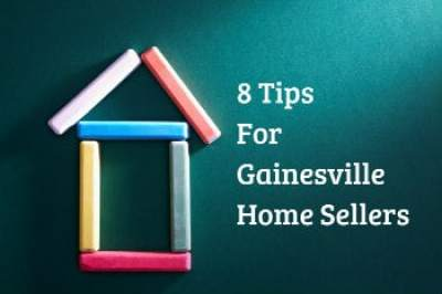 8 Tips for Gainesville Home Sellers