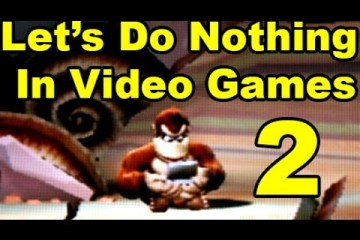 Let's Do Nothing In Video Games