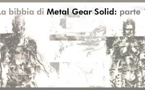 La Bibbia di Metal Gear Solid - Parte 1 - Gamempire