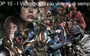 TOP 10: i videogiochi più violenti
