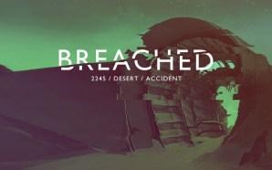 Recensione Breached – Un survival d'esplorazione
