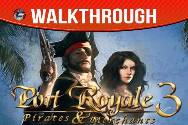 Port Royale 3 Pirates and Merchants walkthrough
