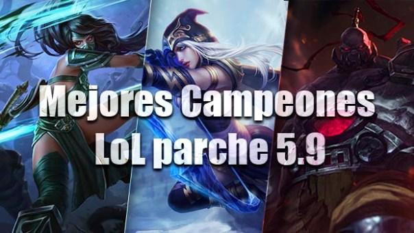 Mejores Campeones LoL 5.9