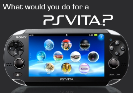 What Would You Do For a PS Vita?