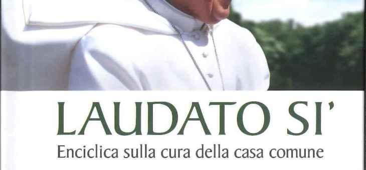 Enciclica di Papa Francesco: Laudato Si. Di Gaspare Agnello