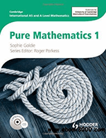 AS and A level Pure Mathematics 1 by Sophie Goldie and Roger Porkess