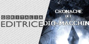 GDRItaliaEditrice-CronacheDelDioMacchina-660x330