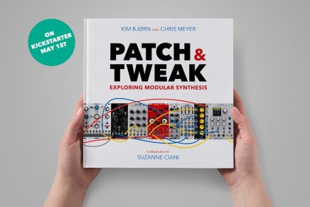 Modular synthesis book Patch & Tweak is launching on Kickstarter May 1st
