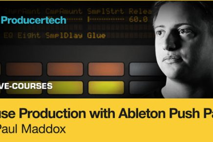 New Ableton Push House Production Course with Paul Maddox