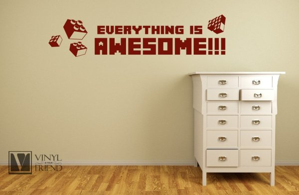 Everything Is Awesome Wall Decal - Geek Decor