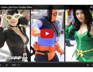 DC Comics 2013 Epic Cosplay Video