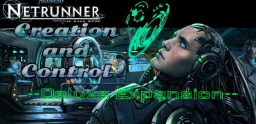 Creation and Control Deluxe Expansion for Android Netrunner
