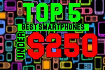 Top 5 Best Smartphones Under $250 - 2016
