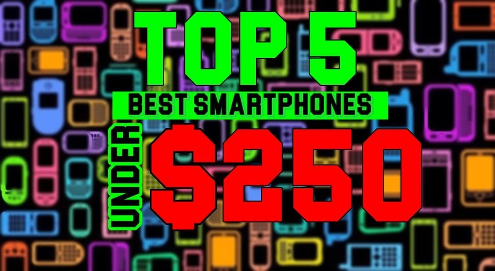 Top 5 Best Smartphones Under $250 - 2016