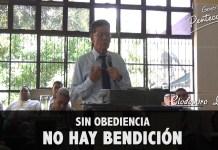 Sin obediencia no hay bendición | Clodomiro Lobo