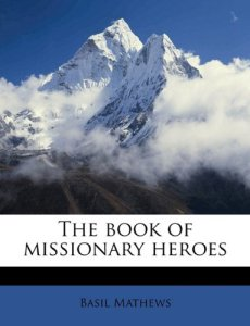 Book Cover: The Book of Missionary Heroes