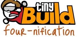 tiny build