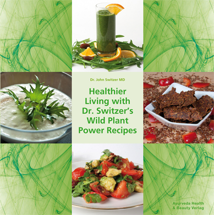 "NEW: ""Healthier Living with Dr. Switzer's Wild Plant Recipes"""