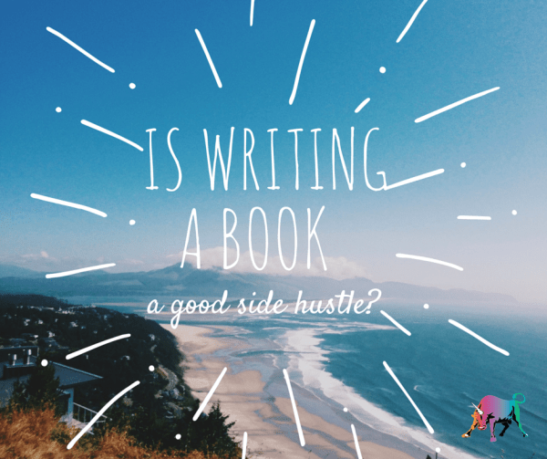 Is writing a book a good side hustle?