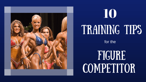 10 Training Tips for the Figure Competitor