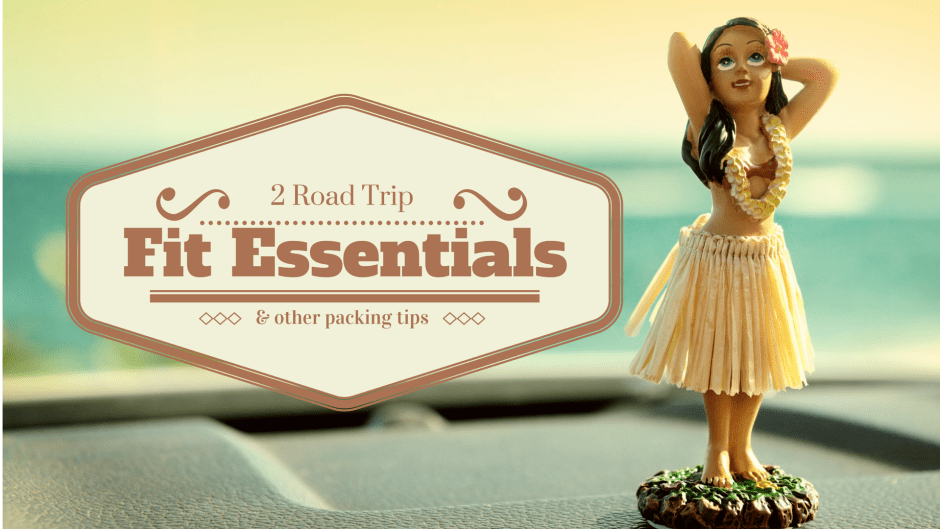 3 Road Trip Fit Essentials(and other (2)