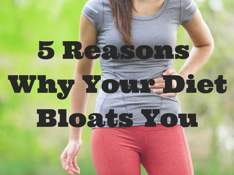5 Reasions Why Your DietBloats You