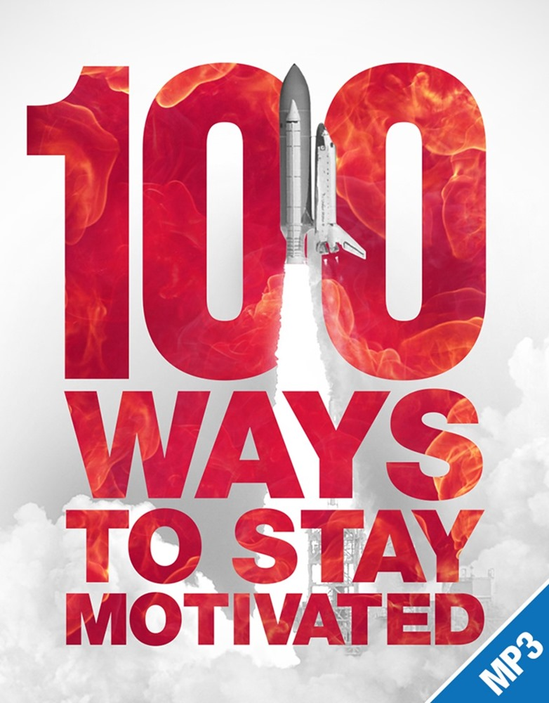 Grant Cardone – 100 Ways to Stay Motivated