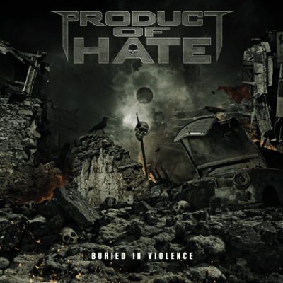 Product of Hate - Buried in Violence album cover