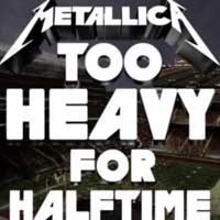 metallica news to heavy for halftime ghostcultmag