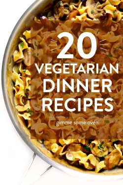 Hairy Busy Weeknights Vegetarian Dinner Recipes That Everyone Will Gimme Some Oven Delicious Vegetarian Dinnerideas Vegetarian Dinner Recipes A Collection