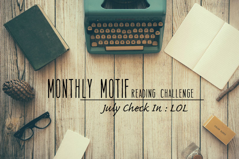 July Monthly Motif Check In | LOL